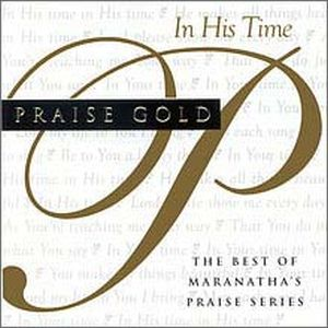 CD PRAISE GOLD IN HIS TIME